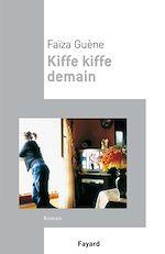 Télécharger cet ebook : Kiffe Kiffe demain