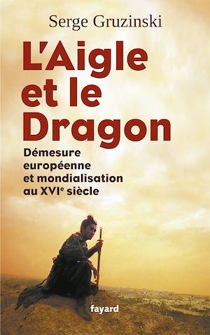 Téléchargez le livre :  L'Aigle et le Dragon