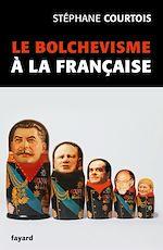 Télécharger le livre :  Le bolchevisme à la française