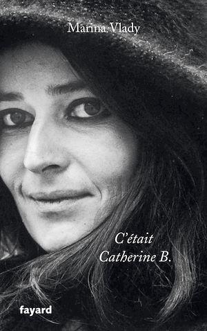 Téléchargez le livre :  C'était Catherine B.