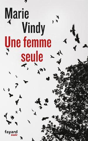 Téléchargez le livre :  Une femme seule