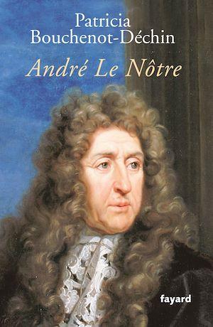 Téléchargez le livre :  André Le Nôtre