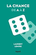 Télécharger le livre :  La chance de A à Z