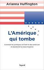 Télécharger le livre :  L'Amérique qui tombe