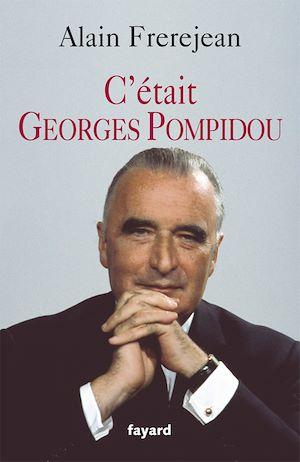 Téléchargez le livre :  C'était Georges Pompidou