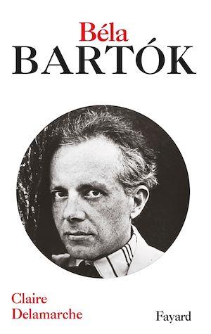 Téléchargez le livre :  Béla Bartok