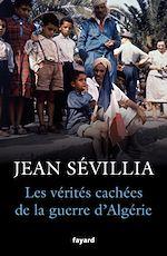 Télécharger le livre :  Les vérités cachées de la Guerre d'Algérie