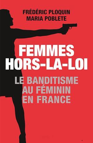 Téléchargez le livre :  Femmes hors-la-loi