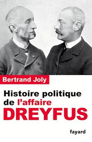 Téléchargez le livre :  Histoire politique de l'affaire Dreyfus