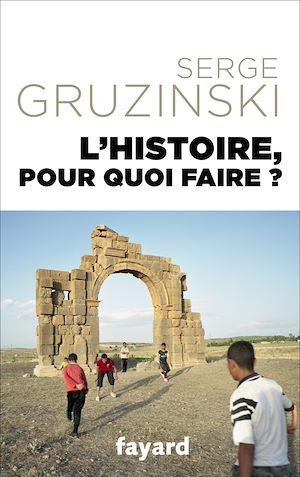 Téléchargez le livre :  L'Histoire, pour quoi faire ?