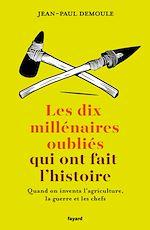 Télécharger le livre :  Les dix millénaires oubliés qui ont fait l'Histoire