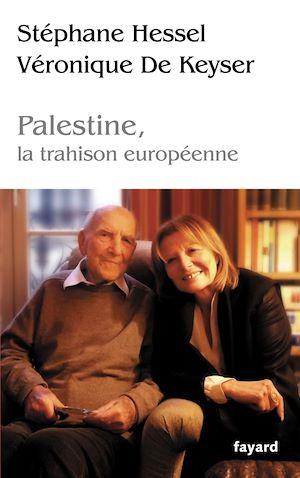 Téléchargez le livre :  Palestine, la trahison europénne