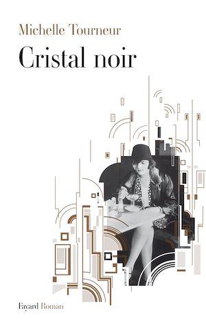 Cristal noir | Tourneur, Michelle. Auteur
