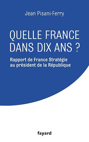 Téléchargez le livre :  Quelle France dans dix ans ?