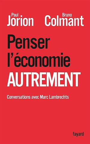 Téléchargez le livre :  Penser l'économie autrement