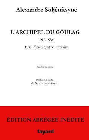 Téléchargez le livre :  L'Archipel du Goulag - édition abrégée inédite