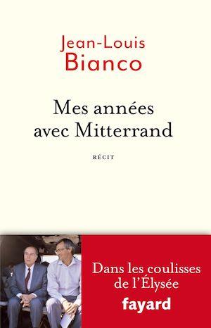 Téléchargez le livre :  Mes années avec Mitterrand