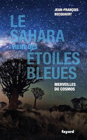 Téléchargez le livre :  Le Sahara vient des étoiles bleues