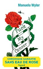 Télécharger le livre :  Fuck my cancer