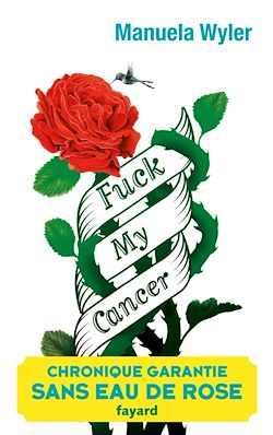 Téléchargez le livre numérique:  Fuck my cancer