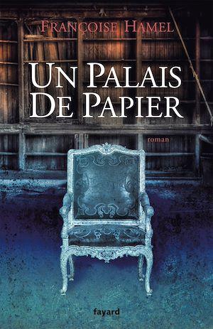 Téléchargez le livre :  Un palais de papier