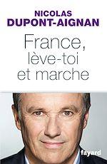 Télécharger le livre :  France, lève-toi et marche
