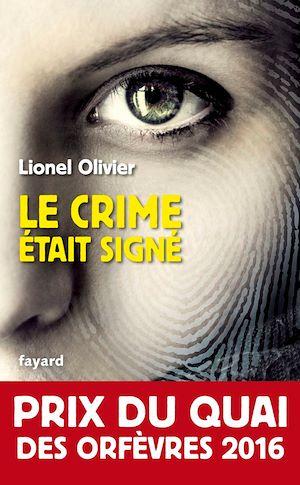 Le crime était signé | Olivier, Lionel. Auteur