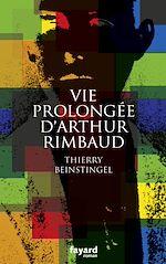 Télécharger le livre :  Vie prolongée d'Arthur Rimbaud