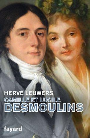 Téléchargez le livre :  Camille et Lucile Desmoulins