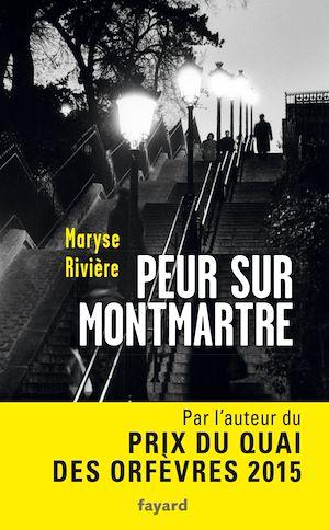 Peur sur Montmartre | Rivière, Maryse. Auteur