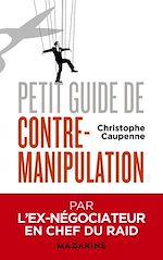 Télécharger cet ebook : Petit guide de contre-manipulation