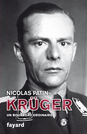 Téléchargez le livre :  Krüger, un bourreau ordinaire