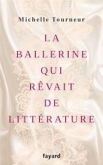 Télécharger le livre :  La ballerine qui rêvait de littérature