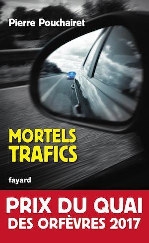 Mortels trafics | Pouchairet, Pierre. Auteur