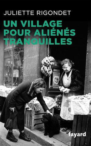 Téléchargez le livre :  Un village pour aliénés tranquilles