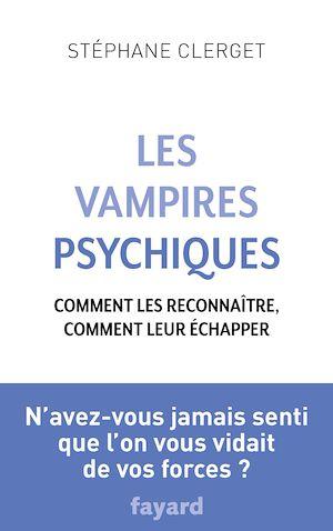 Téléchargez le livre :  Les Vampires psychiques