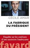 Téléchargez le livre numérique:  La Fabrique du Président