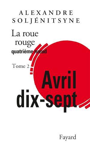 Téléchargez le livre :  La Roue rouge - Avril 17 tome 2