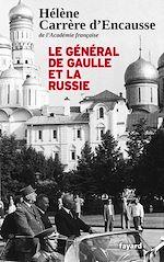 Télécharger le livre :  Le Général De Gaulle et la Russie
