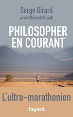 Télécharger le livre :  Philosopher en courant