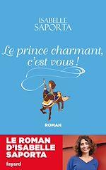Télécharger le livre :  Le Prince charmant, c'est vous !