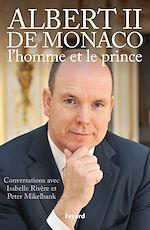 Télécharger le livre :  Albert II de Monaco, l'homme et le prince