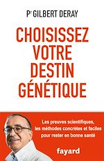 Télécharger le livre :  Choisissez votre destin génétique