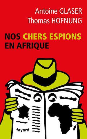Nos chers espions en Afrique