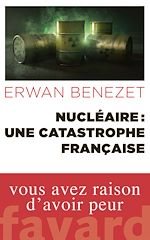 Télécharger le livre :  Nucléaire : une catastrophe française