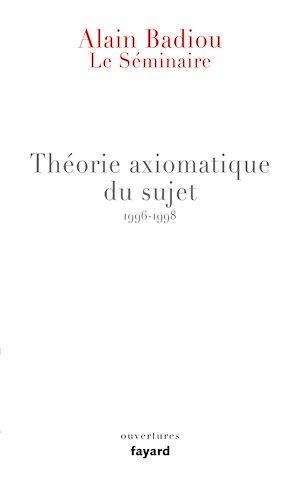 Téléchargez le livre :  Le Séminaire - Théorie axiomatique du sujet (1996-1998)