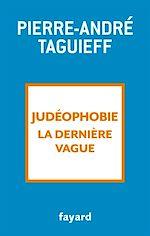 Télécharger le livre :  Judéophobie, la dernière vague