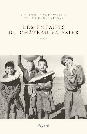 Téléchargez le livre :  Les enfants du Château-Vaissier (1914-1967)