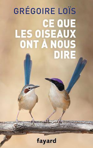 Téléchargez le livre :  Ce que les oiseaux ont à nous dire