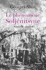 Télécharger le livre :  Le Phénomène Soljénitsyne - Nouvelle édition